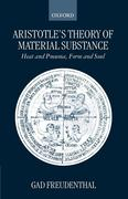 Aristotle's Theory of Material Substance: Heat and Pneuma, Form and Soul