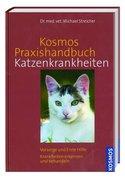 Kosmos: Praxishandbuch Katzenkrankheiten