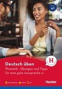Deutsch üben. Phonetik - Übungen und Tipps für eine gute Aussprache A1