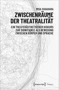 Zwischenräume der Theatralität