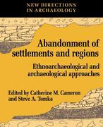 The Abandonment of Settlements and Regions: Ethnoarchaeological and Archaeological Approaches