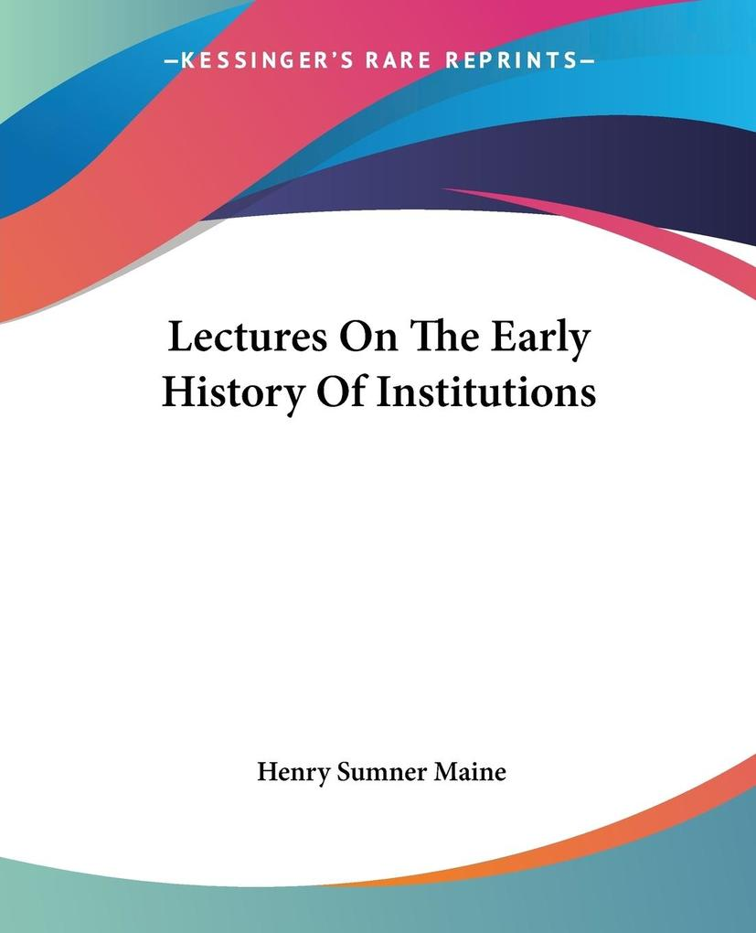 Lectures On The Early History Of Institutions als Taschenbuch