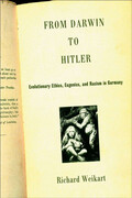 From Darwin to Hitler: Evolutionary Ethics, Eugenics, and Racism in Germany