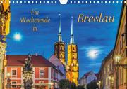 Ein Wochenende in Breslau (Wandkalender 2020 DIN A4 quer)