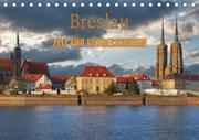 Breslau - Zeit für Entdeckungen (Tischkalender 2020 DIN A5 quer)