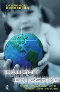 Caught in the Crossfire: Kids, Politics, and America's Future