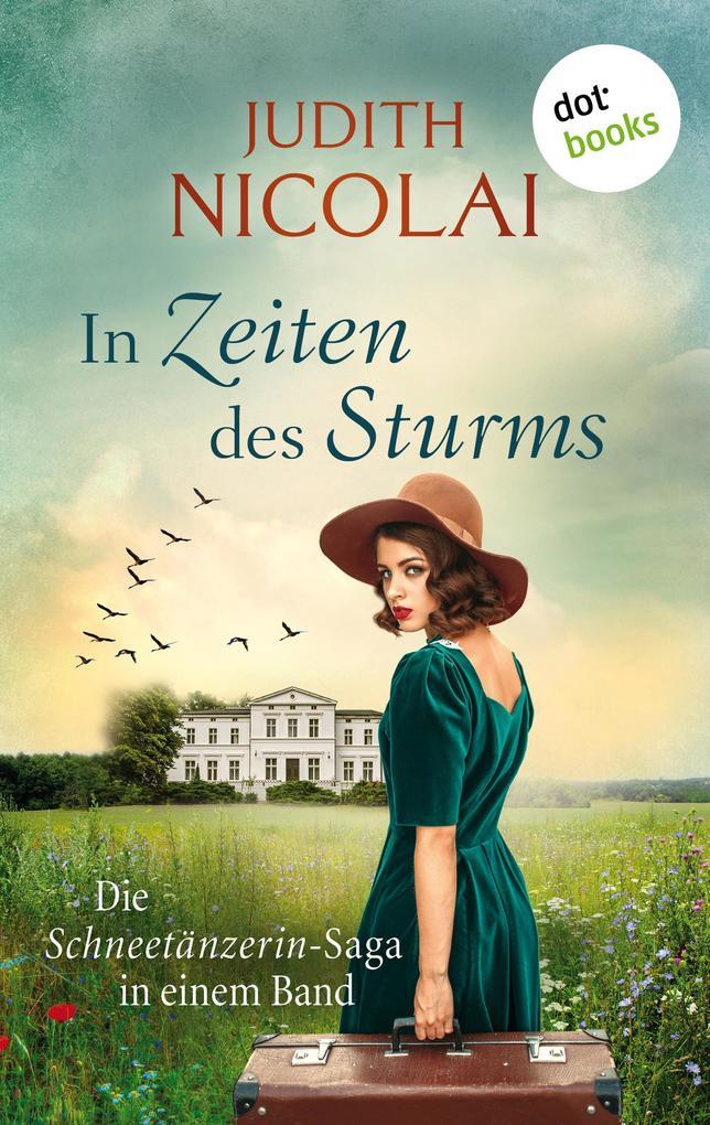 In Zeiten des Sturms: Die Schneetänzerinnen-Saga in einem Band als eBook