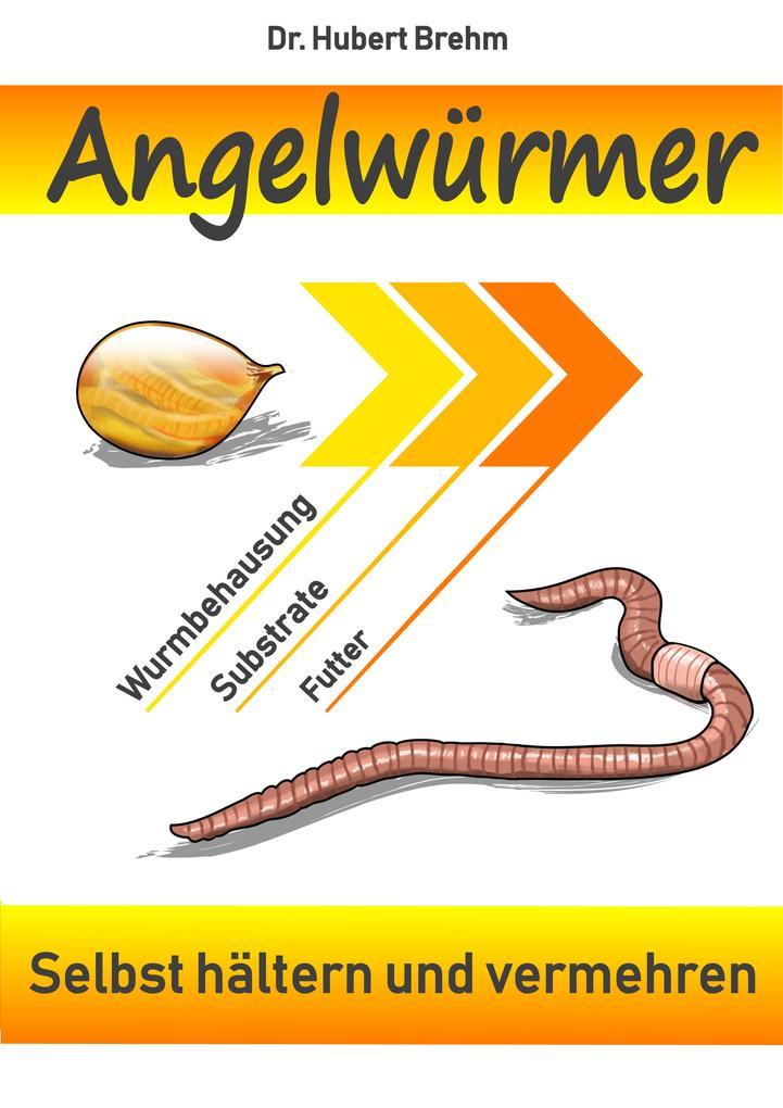 Angelwürmer - Selbst hältern und vermehren als eBook