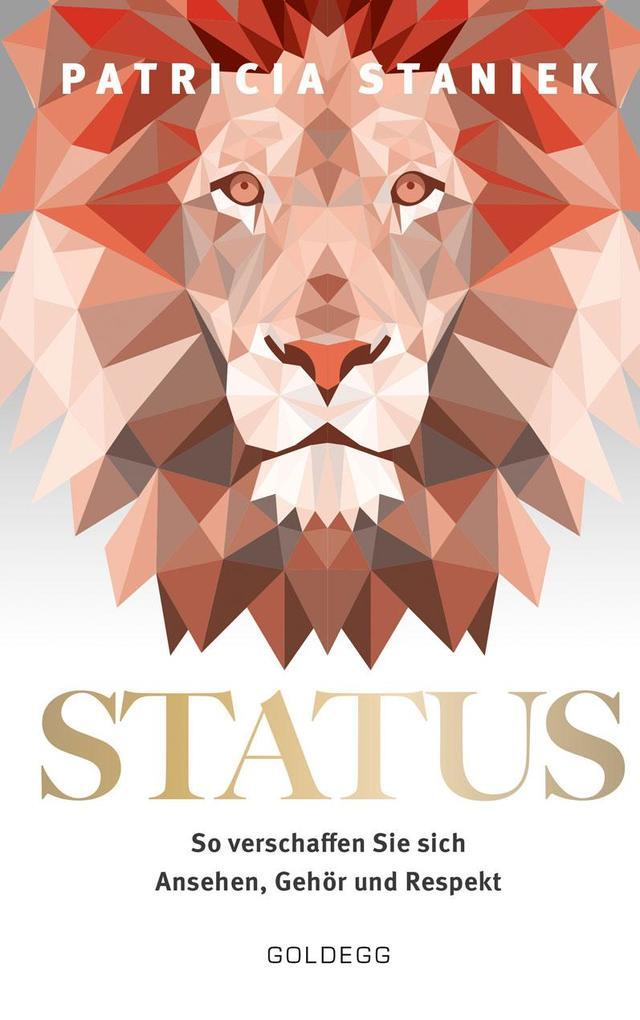 Status So verschaffen Sie sich Ansehen Gehör und Respekt als Buch