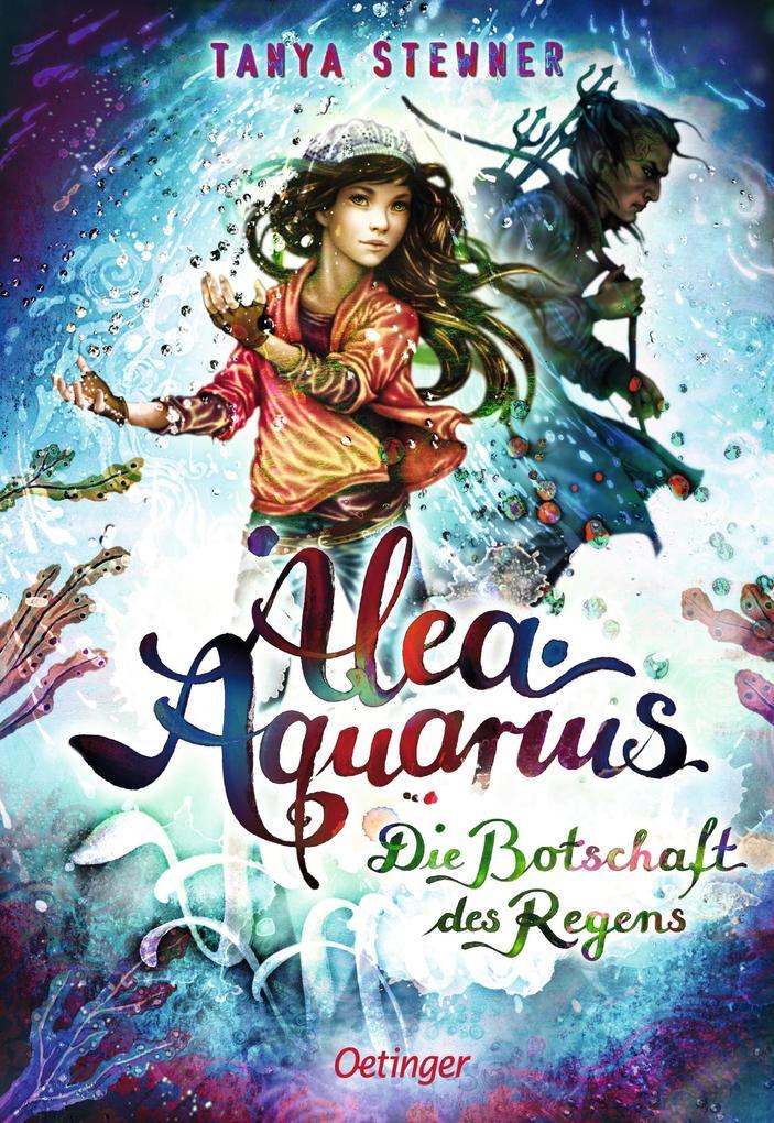 Alea Aquarius 05. Die Botschaft des Regens als Buch