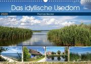 Das idyllische Usedom (Wandkalender 2020 DIN A3 quer)