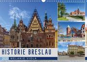 HISTORIE BRESLAU (Wandkalender 2020 DIN A3 quer)