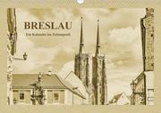 Breslau - Ein Kalender im Zeitungsstil (Wandkalender 2020 DIN A3 quer)