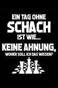 Tag Ohne Schach? Unmöglich!: Notizbuch / Notizheft Für Schachspieler Schach-Fan Schach-Verein A5 (6x9in) Dotted Punktraster