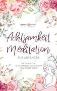 Achtsamkeit & Meditation für Anfänger