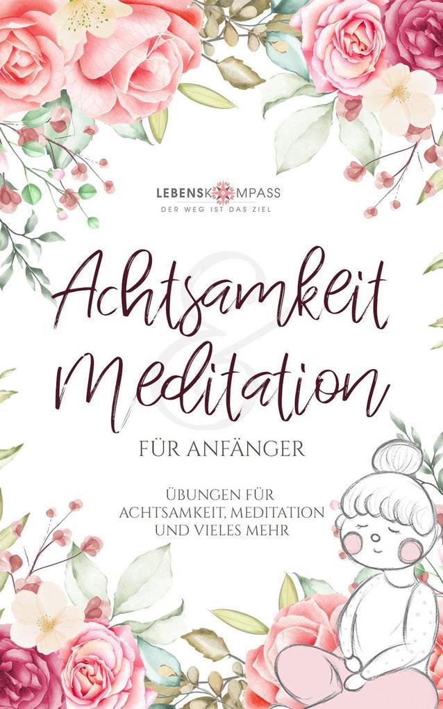 Achtsamkeit & Meditation für Anfänger als eBook epub
