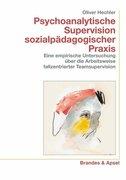 Psychoanalytische Supervision sozialpädagogischer Praxis