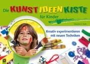 Die Kunst-Ideen-Kiste für Kinder