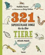 321 superschlaue Dinge, die du über Tiere wissen musst