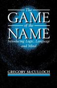 The Game of the Name: Introducing Logic, Language and Mind