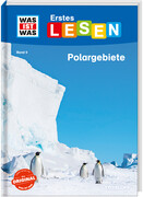 WAS IST WAS Erstes Lesen Band 9. Polargebiete