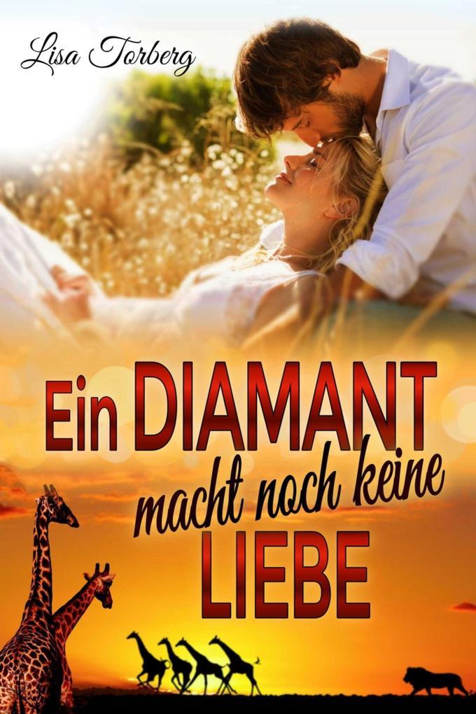 Ein Diamant macht noch keine Liebe als eBook