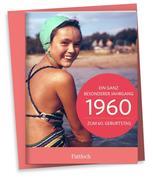 1960 - Ein ganz besonderer Jahrgang Zum 60. Geburtstag