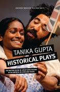 Tanika Gupta: Historical Plays