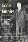 God's Empire: William Bell Riley and Midwestern Fundamentalism
