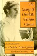 The Living of Charlotte Perkins Gilman: An Autobiography