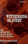 Witnessing Slavery: The Development of Ante-Bellum Slave Narratives