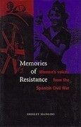 Memories of Resistance: Womens Voices from the Spanish Civil War
