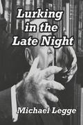Lurking in the Late Night