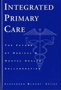 Integrated Primary Care - The Future of Medical and Mental Health Collaboration