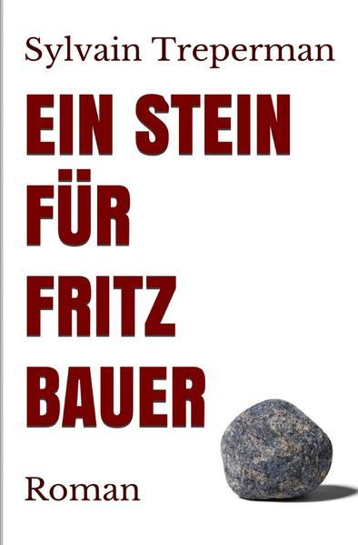 Ein Stein für Fritz Bauer als Buch