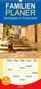 Dorfidyllen in Frankreich - Familienplaner hoch (Wandkalender 2020 , 21 cm x 45 cm, hoch)