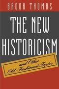 The New Historicism and Other Old-Fashioned Topics