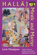Hallaj: Mystic and Martyr