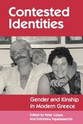 Contested Identities: Gender and Kinship in Modern Greece