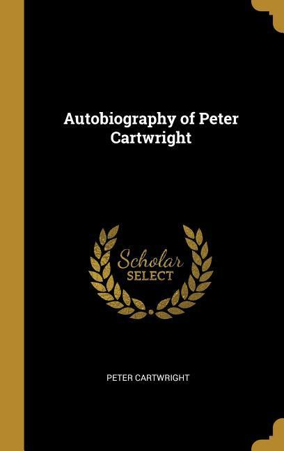 Autobiography of Peter Cartwright als Buch