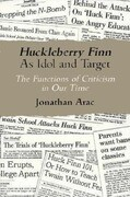 Huckleberry Finn as Idol & Target: The Functions of Criticism in Our Time