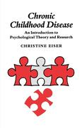 Chronic Childhood Disease: An Introduction to Psychological Theory and Research