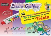 Einfacher!-Geht-Nicht: 32 Kinderlieder, Weihnachtslieder, Hits & Evergreens mit bunten Noten für die Triola (mit CD)