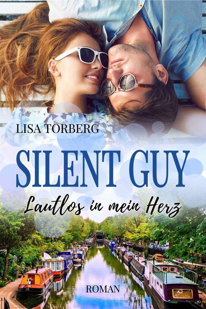 Silent Guy: Lautlos in mein Herz als Buch