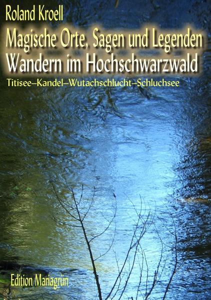 Magische Orte, Sagen und Legenden - Wandern im Hochschwarzwald als Buch
