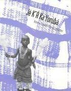 Je Ka Ka Yoruba: An Intermediate Course