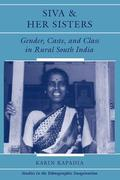 Siva and Her Sisters: Gender, Caste, and Class in Rural South India