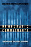 Democratic Commitments: Legislatures and International Cooperation