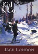 Jack London: Kid & Co. - Weitere Abenteuer des Alaska Kid