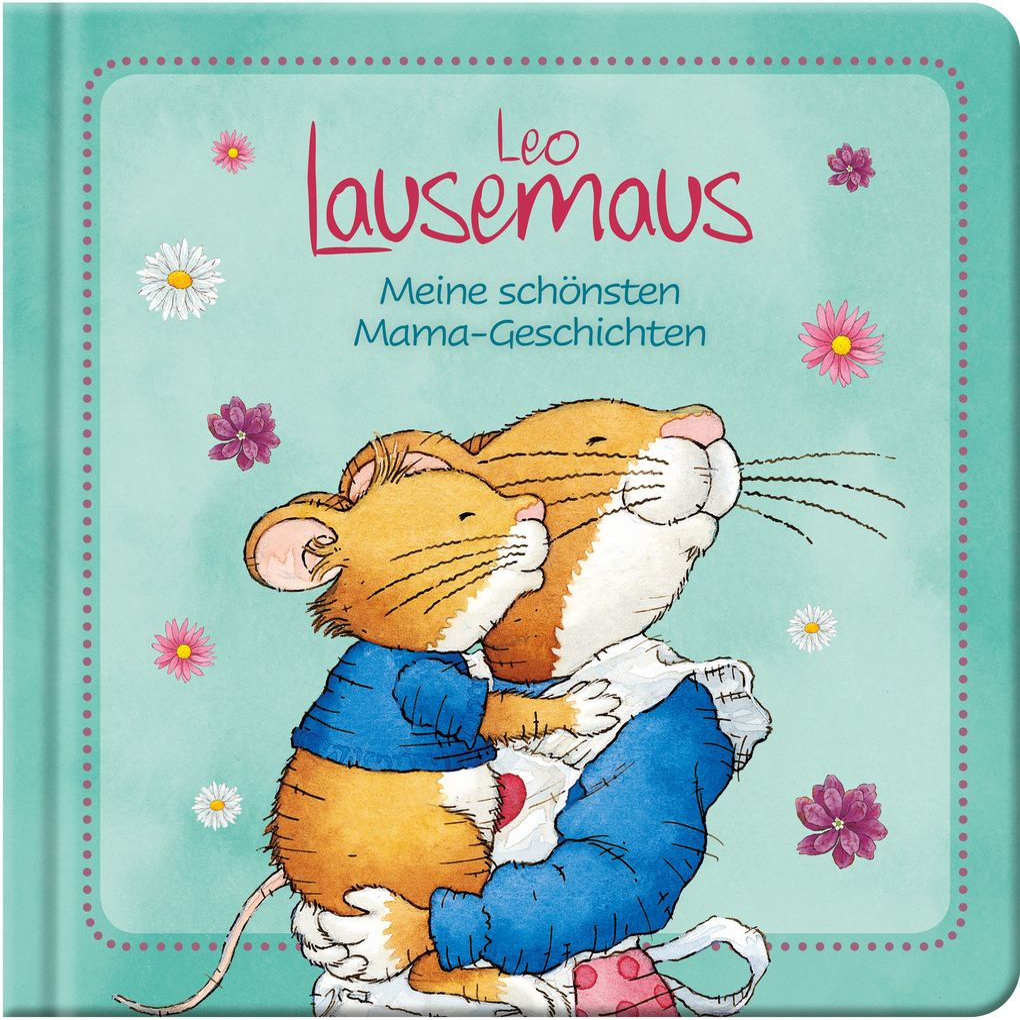 Leo Lausemaus - Meine schönsten Mama-Geschichten als Buch